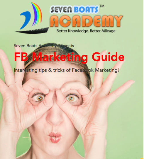 Facebook Marketing Guide Ebook by Seven Boats Academy
