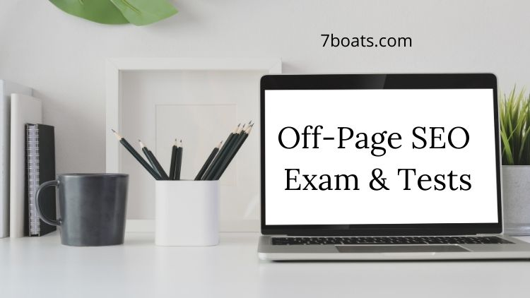 Off-Page SEO Evaluation Tests 7 - Off Page SEO Exam Tests
