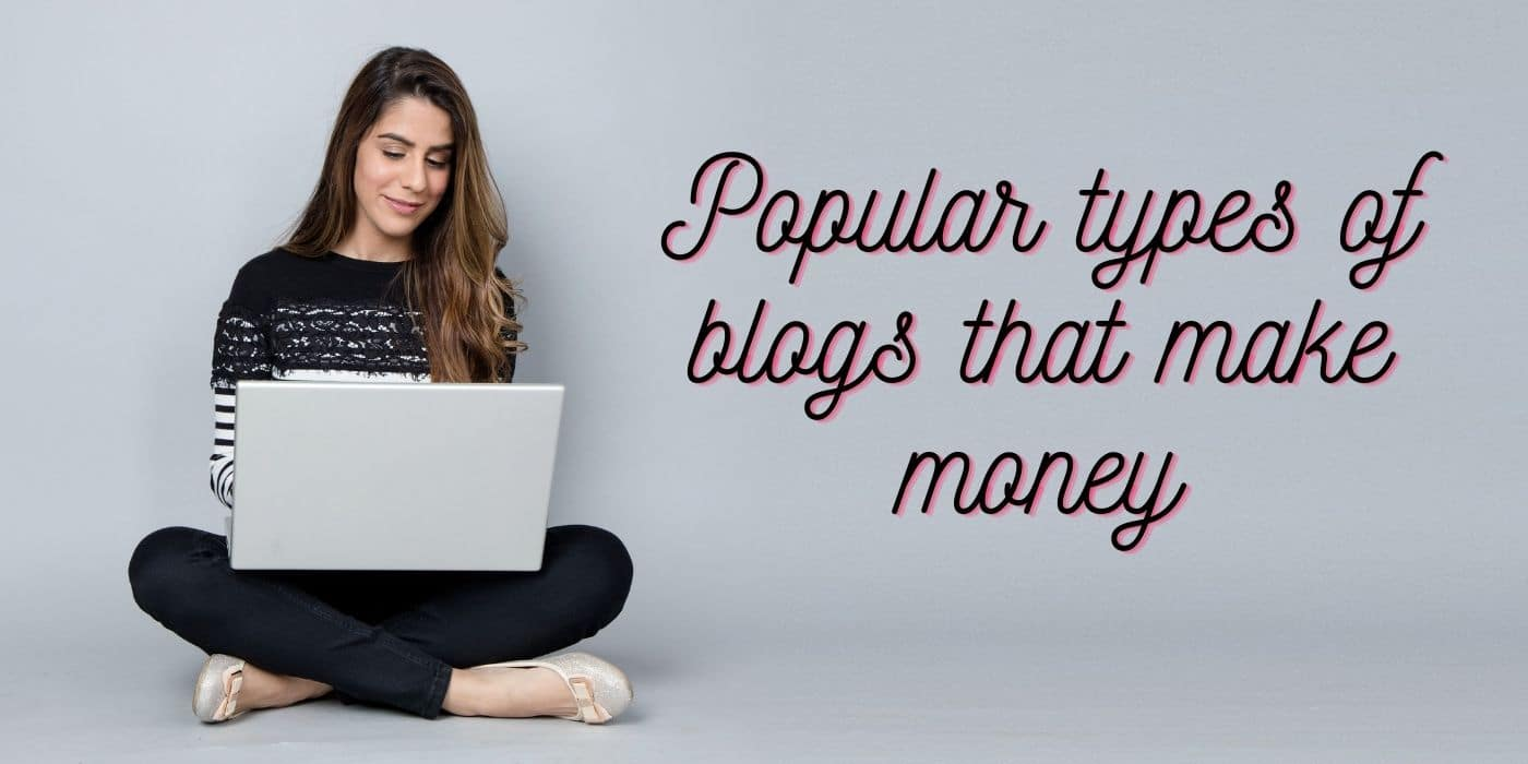 Popular types of blogs that can make money - 7boats
