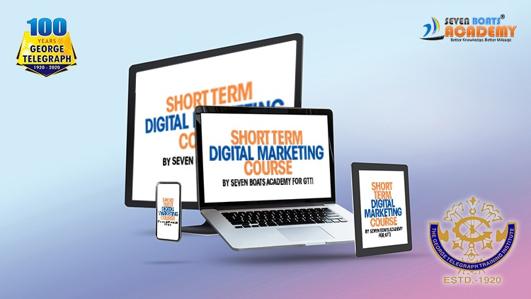 Short Term Digital Marketing Course by 7boats & GTTI 12 - Short term digital marketing course 7boats GTTI