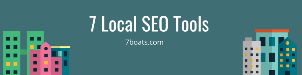 7 Local SEO Tools - 7boats