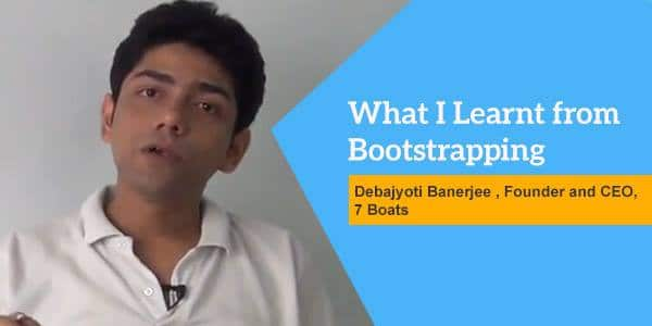 Debajyoti Banerjee, Founder and CEO Seven Boats Info-System talks about bootstrapping experience