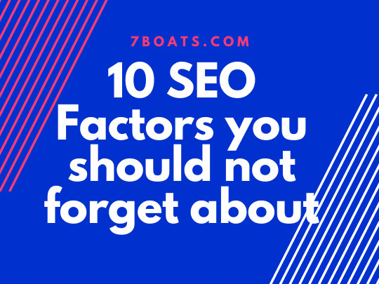 10 SEO Factors you should not forget about