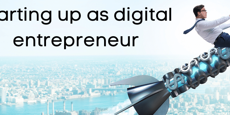 Starting up as digital entrepreneur, Digital Entrepreneurship