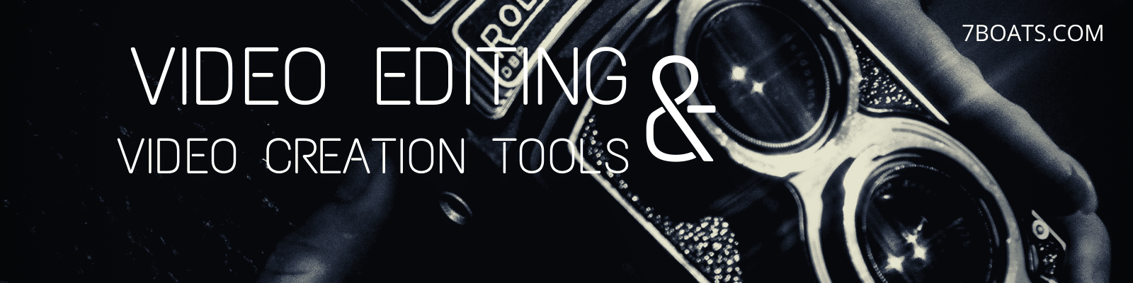 Video Editing Tools & Video Creation Tools