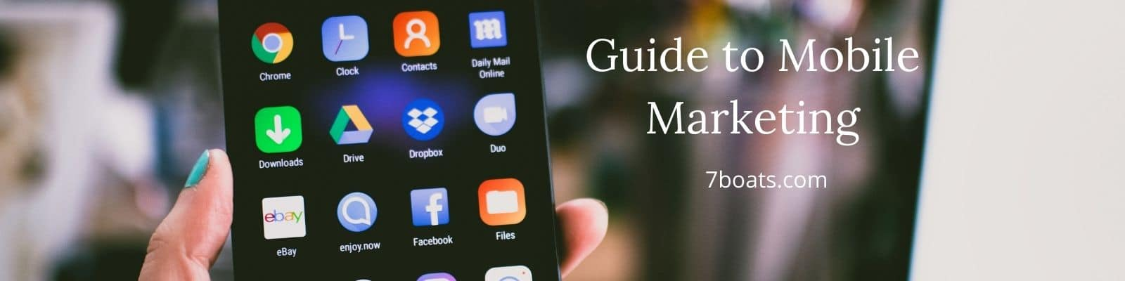 Guide to Mobile Marketing